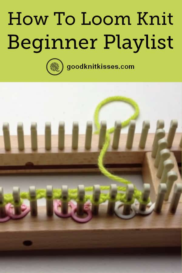 Beginner Loom Knitting Playlist PIN Image
