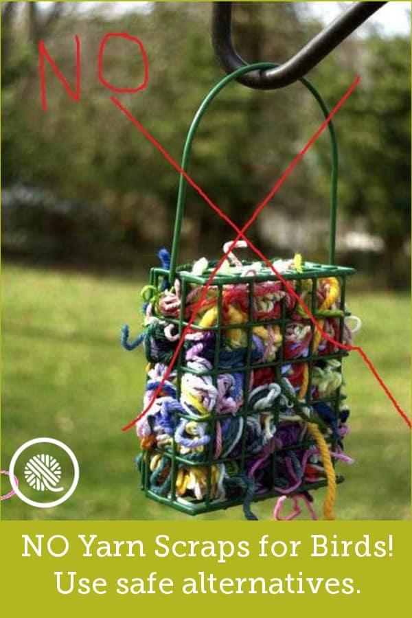 NO Yarn Scraps for Birds! http://www.goodknitkisses.com/psa-dangerous-yarn-scraps-for-birds/ #goodknitkisses #songbird #birdhouse #birdfeeder
