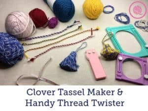 Clover Tassel Maker & Handy Thread Twister | Review