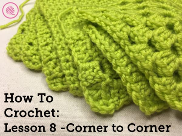 How to Crochet Corner to Corner (C2C)