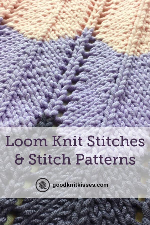 Loom Knit Stitches And Stitch Patterns Goodknit Kisses