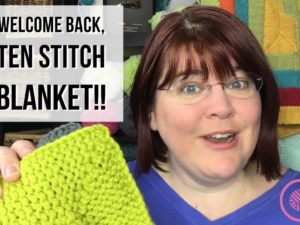 Loom Knit Ten Stitch Blanket | NEW & Improved!