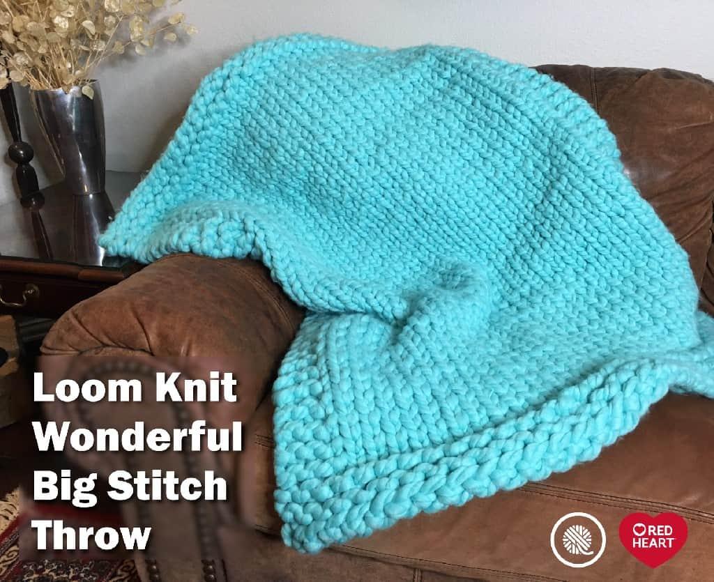 Loom Knit Big Stitch Throw   Red Heart