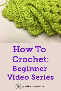 How To Crochet Basic Stitches Goodknit Kisses