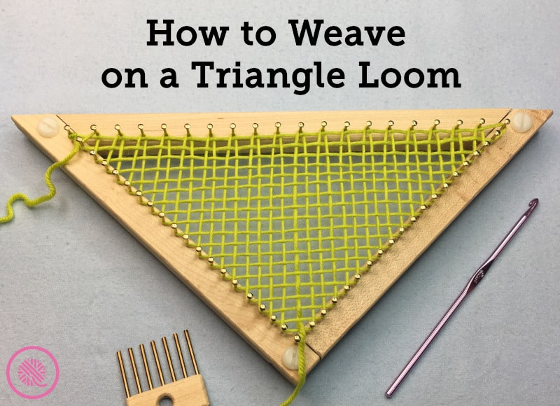 How To Weave on a Triangle Loom | GoodKnit Kisses