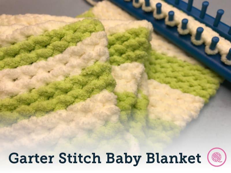 Garter Stitch Baby Blanket | Loom Knit