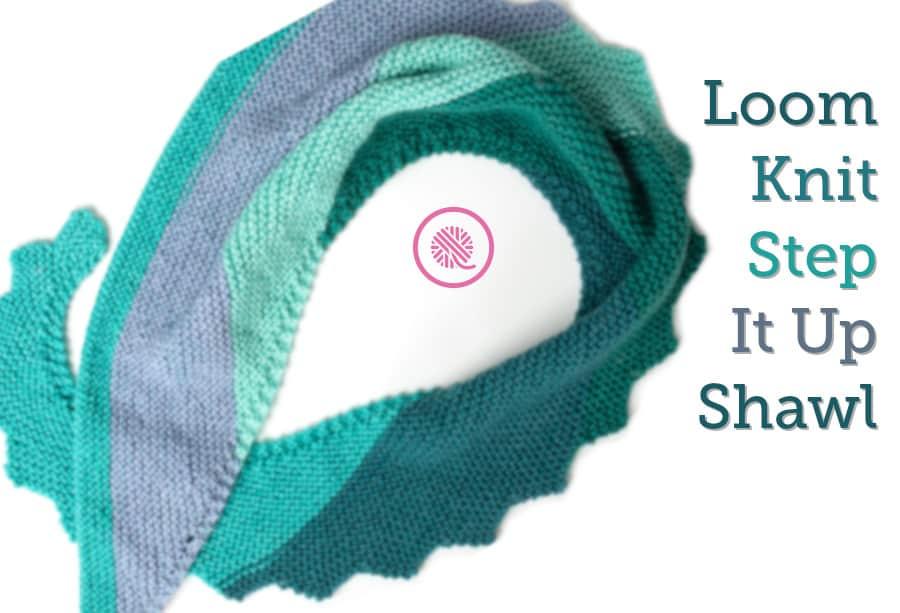 Loom Knit Shawl   Step It Up
