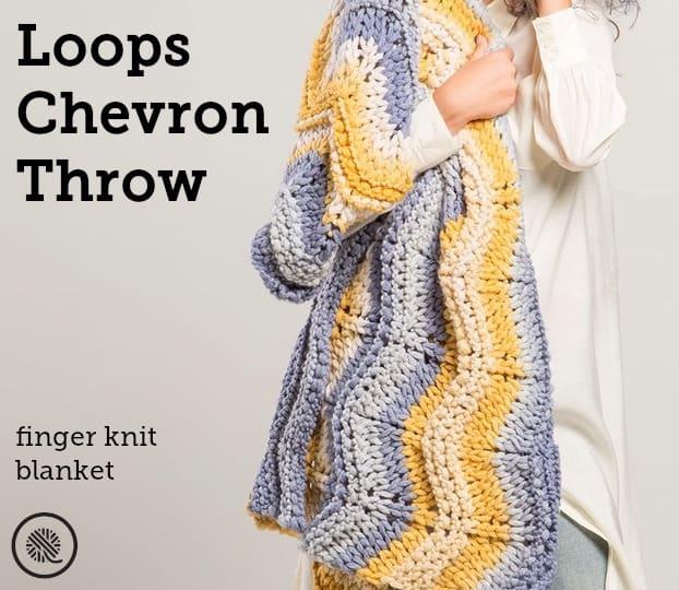 Finger Knit Chevron Blanket | Loops Yarn