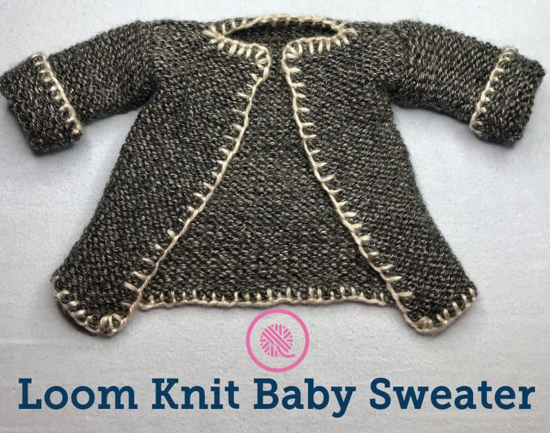 Loom Knit Baby Sweater Goodknit Kisses