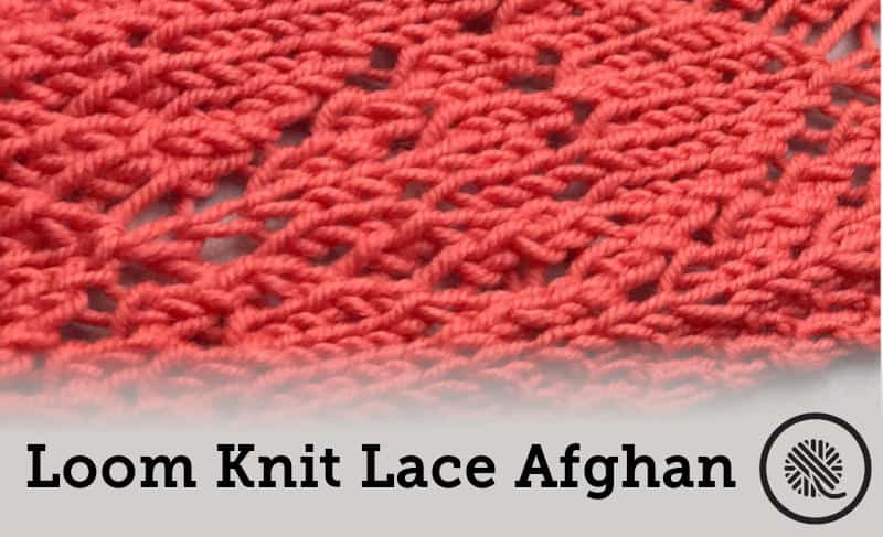 Loom Knit Lace Afghan