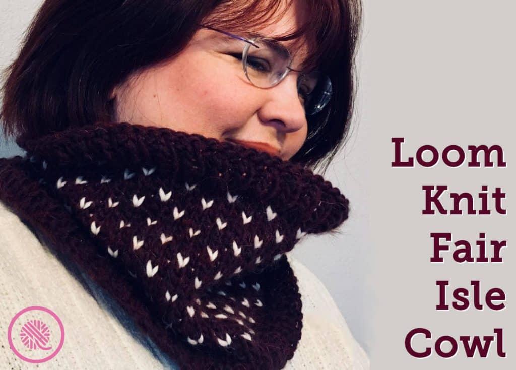 Fair Isle Loom Knit Cowl