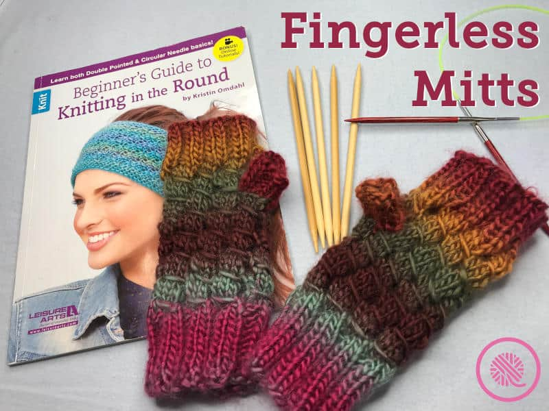 Fingerless Mitts | Knit in the Round