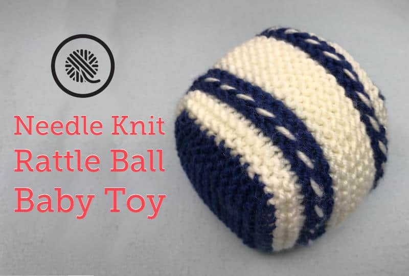 Your Baby Will Love This Easy Knit Rattle Ball
