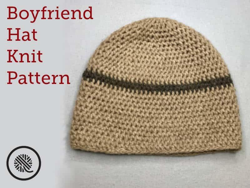 Boyfriend Hat Free Needle Knit Pattern!