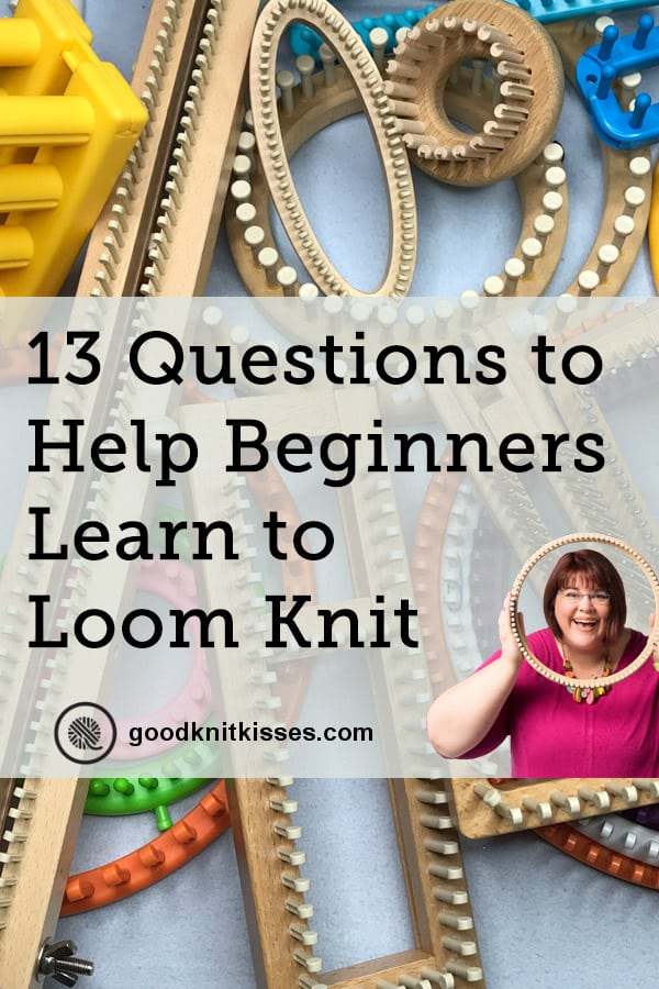 13 questions to get the best start loom knitting pin image