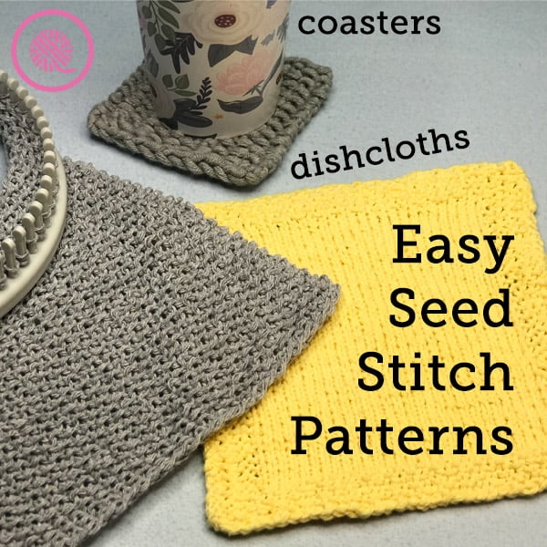 Easy Seed Stitch Patterns for Loom Knitters