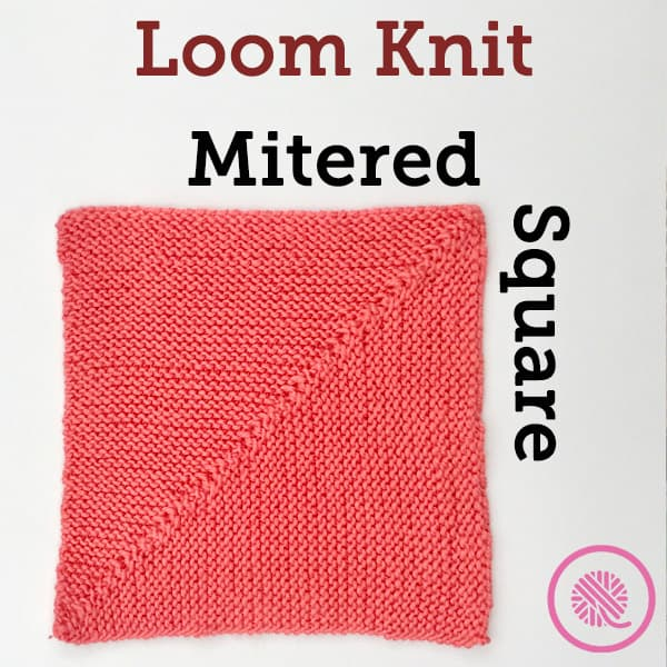 Announcing: Custom Mitered Square Pattern for Loom Knitters!