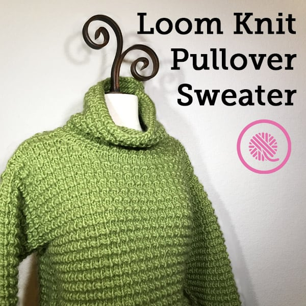 Yes!  You CAN Make a Loom Knit Sweater!