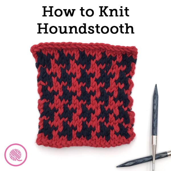 How to Knit Houndstooth (Free Stitch Pattern with Video)