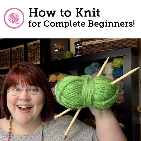 How to Knit for Complete Beginners: Overview