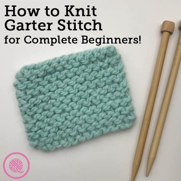Lesson 1: How to Knit Garter Stitch for Beginners