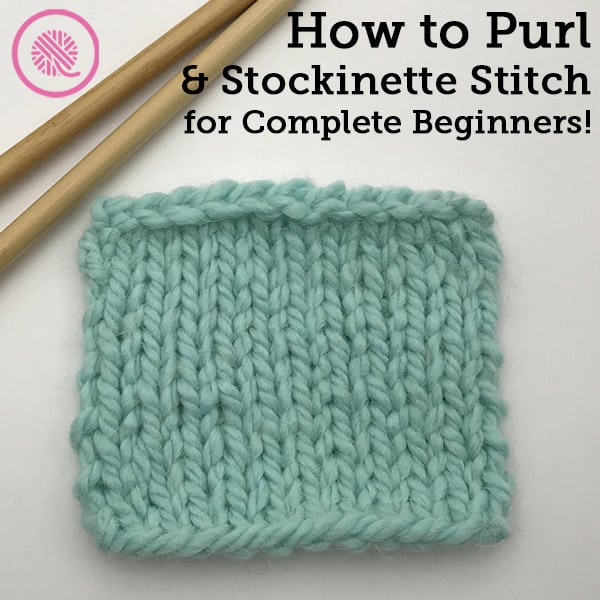 Lesson 2: How to Purl and Knit Stockinette Stitch for Beginners