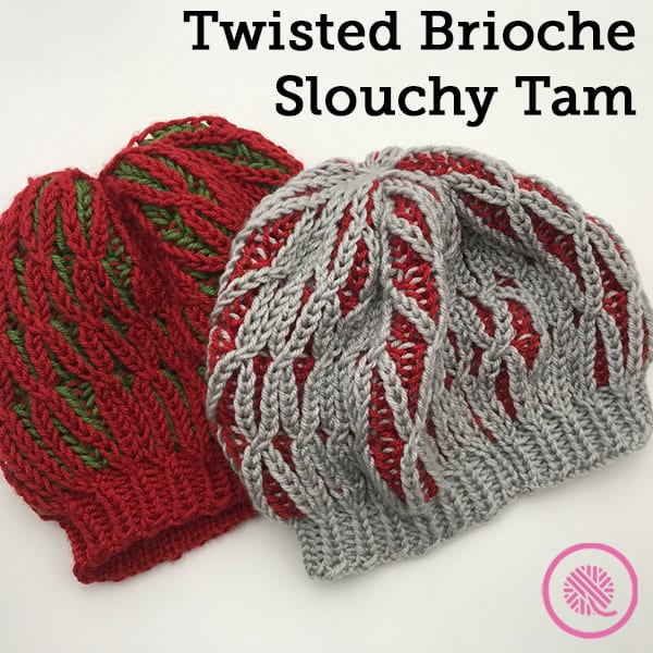 How to Loom Knit a Twisted Brioche Slouchy Tam