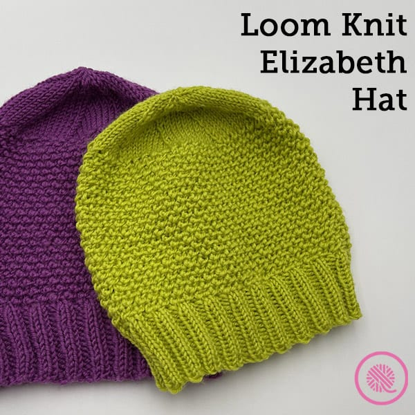 Stitched with Love: Introducing the Loom Knit Elizabeth Hat