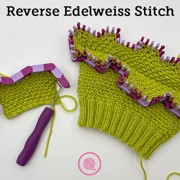How to Loom Knit the Reverse Edelweiss Stitch Pattern