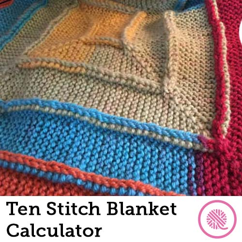 knit and crochet calculators ten stitch blanket
