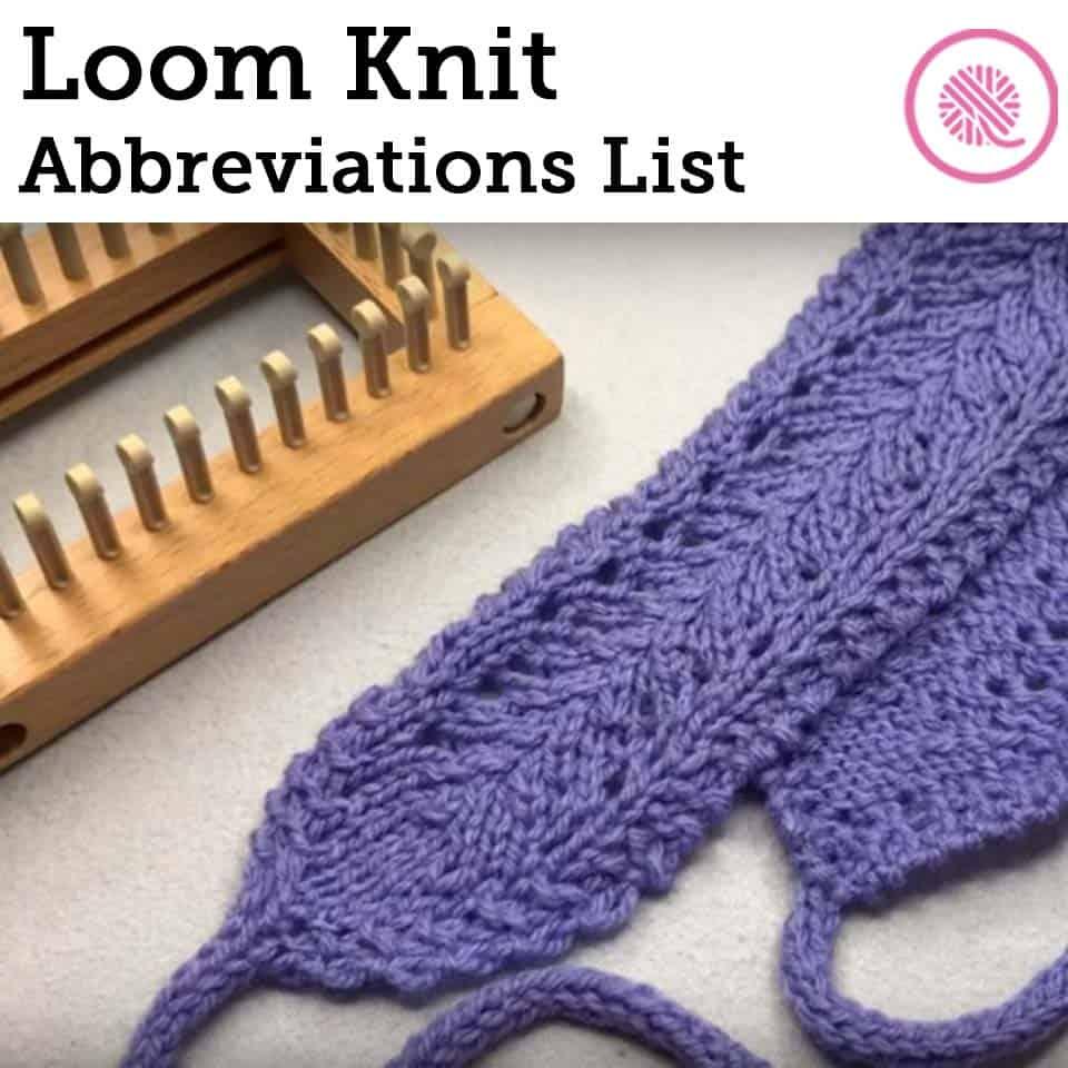 Loom Knit Abbreviations List