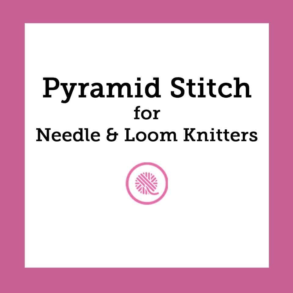 Pyramid Stitch Pattern and Charts | Needle & Loom Knit